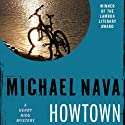 Howtown: The Henry Rios Mysteries Audiobook by Michael Nava Narrated by Gregory St. John