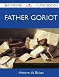Image of Father Goriot - The Original Classic Edition