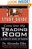 Study Guide for Come Into My Trading Room: A Complete Guide to Trading