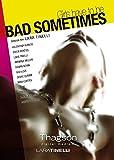 Bad sometimes (Lara Tinelli ) [DVD]