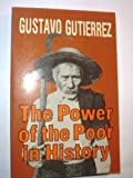 img - for The Power of the Poor in History: Selected Writings book / textbook / text book