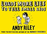 Loads More Lies to Tell Small Kids (0340923652) by Riley, Andy