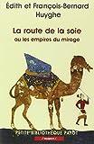 La route de la soie ou les empires du mirage