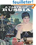 A Taste of Russia: A Cookbook of Russ...