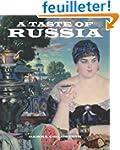 A Taste of Russia: A Cookbook of Russ...