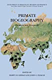 img - for Primate Biogeography: Progress and Prospects (Developments in Primatology: Progress and Prospects) book / textbook / text book