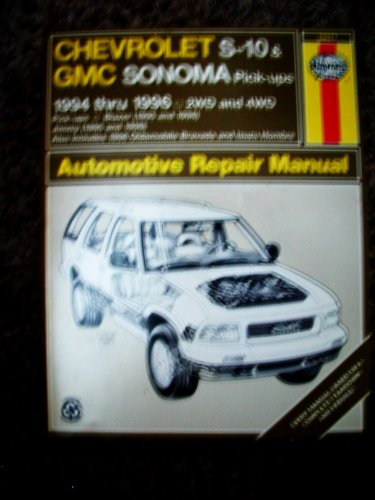 Chevrolet S10 & Blazer Gmc Sonoma & Jimmy Oldsmobile Bravada Isuzu Hombre: 199496 Automotive Repair Manual (Haynes Auto Repair Manuals Series) Picture
