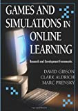 img - for Games And Simulations in Online Learning: Research and Development Frameworks book / textbook / text book