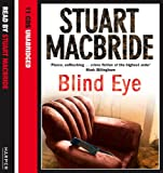 Stuart MacBride Blind Eye (Logan McRae, Book 5)