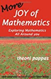 More Joy of Mathematics: Exploring Mathematics All Around You (093317473X) by Pappas, Theoni