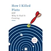 How I Killed Pluto and Why It Had It Coming | [Mike Brown]