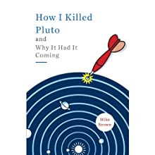 How I Killed Pluto and Why It Had It Coming (       UNABRIDGED) by Mike Brown Narrated by Ryan Gesell