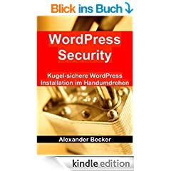 WordPress Security: Kugel-sichere WordPress Installation im Handumdrehen
