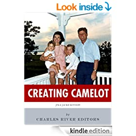 Creating Camelot: John F. Kennedy & Jackie Kennedy