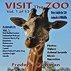 Visit the Zoo: Volume One Hörbuch von Frederick Fichman Gesprochen von: Frederick Fichman