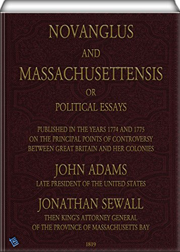 "novanglus essays john adams – john adams, novanglus essays, no 3 john adams quotes on law and politics ""facts are stubborn things – john adams, letter to john quincy adams."