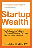 Startup Wealth: The Entrepreneurs Guide to Personal Financial Success and Long-Term Security