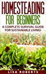 Homesteading for Beginners: A Complet...