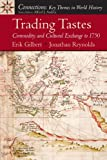 img - for Trading Tastes: Commodity and Cultural Exchange to 1750: 1st (First) Edition book / textbook / text book