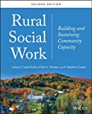 Rural Social Work: Building and Sustaining Community Capacity