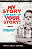 My Story Can Beat Up Your Story: Ten Ways to Toughen Up Your...