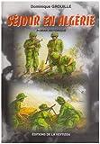Séjour en Algérie : histoire d'un appelé pendant la guerre d'Algérie