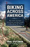 Search : Biking Across America: My Coast-to-Coast Adventure and the People I Met Along the Way
