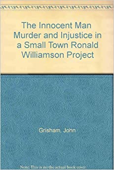 ron williamson the innocent man essay Ron williamson, the innocent man essay 925 words 4 pages the relationship  between law enforcement and prosecutors, which goes hand-in-hand, can't be.