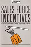 Sales Force Incentives (The marketing series) (0434907448) by Holmes, George