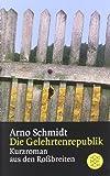 Die Gelehrtenrepublik: Kurzroman aus den Roßbreiten (Literatur)