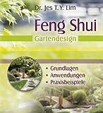 Feng Shui - Gartendesign - Grundlagen, Anwendungen, Praxisbeispiele