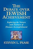 The Debate Over Jewish Achievement: Exploring the Nature and Nurture of Human Accomplishment