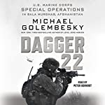 Dagger 22: U.S. Marine Corps Special Operations in Bala Murghab, Afghanistan | Michael Golembesky