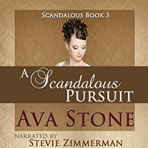 A Scandalous Pursuit: Scandalous Series, Book 3 (Volume 3) | [Ava Stone]