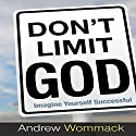 Don't Limit God Audiobook by Andrew Wommack Narrated by Jeremy Werner