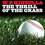 Thrill of the Grass | W. P. Kinsella