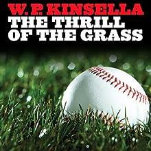 Thrill of the Grass (       UNABRIDGED) by W. P. Kinsella Narrated by Kris Koscheski