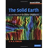 The Solid Earth: An Introduction to Global Geophysicsby C. M. R. Fowler