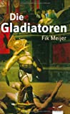 img - for Die Gladiatoren book / textbook / text book