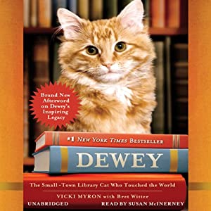 Dewey: The Small-Town Library Cat Who Touched the World | [Vicki Myron, Bret Witter]