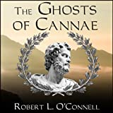 img - for The Ghosts of Cannae: Hannibal and the Darkest Hour of the Roman Republic book / textbook / text book