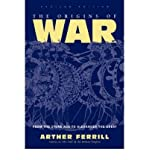 img - for The Origins of War: From the Stone Age to Alexander the Great (History & Warfare (Paperback)) (Paperback) - Common book / textbook / text book