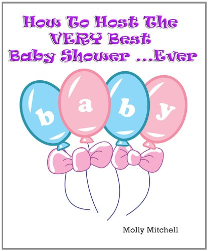 How To Host The VERY Best Baby Shower ... Ever
