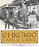 img - for Chicago Cable Cars book / textbook / text book