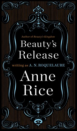 Beauty's Release: A Novel (Sleeping Beauty Trilogy Book 3) (Anne Rice Sleeping Beauty Kindle compare prices)
