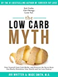 The Low Carb Myth: Free Yourself from Carb Myths, and Discover the Secret Keys That Really Determine Your Health and Fat Loss Destiny (English Edition)