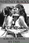 All Girls School (Sorcery School Sex Tales)