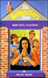 Keep Out, Claudia! (Babysitters Club) (0590557017) by Ann M. Martin