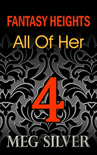 Meg Silver - All Of Her (Fantasy Heights Book 4)