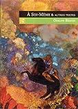 A Soi-Meme et Autres Textes (2355831114) by Odilon Redon